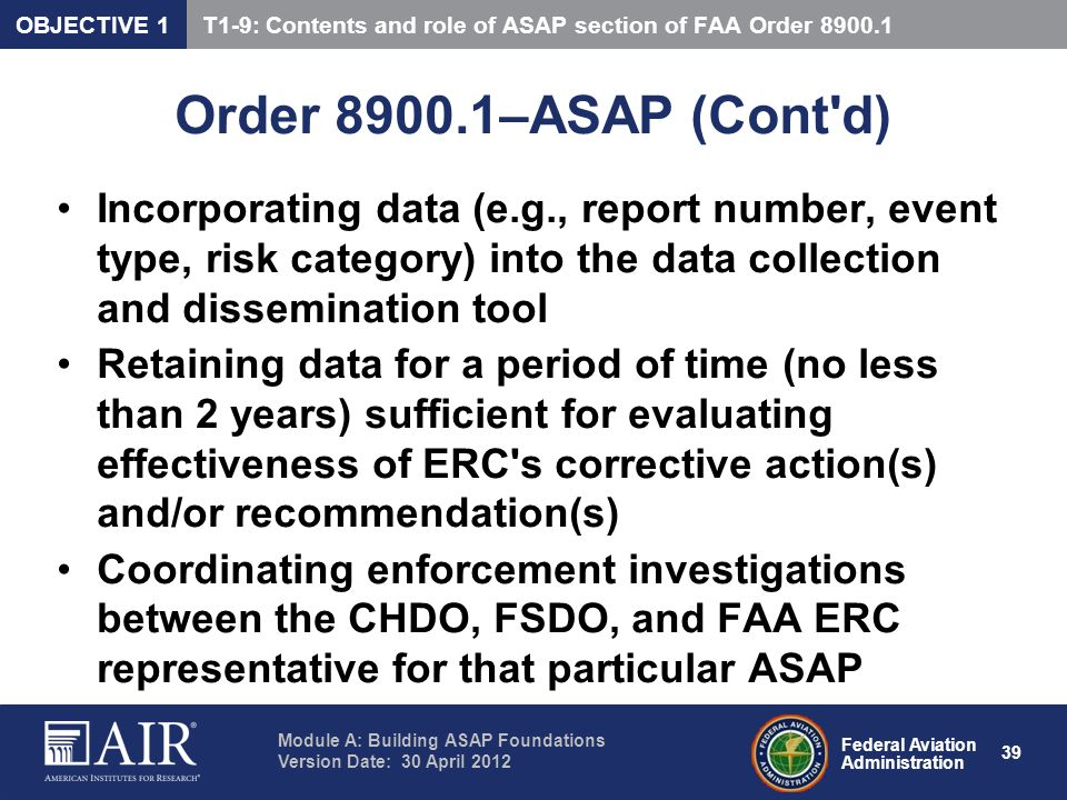 Federal Aviation Administration Module A: Building ASAP Foundations Version Date: 30 April 2012 39 Order 8900.1–ASAP (Cont'd) Incorporating data (e.g.
