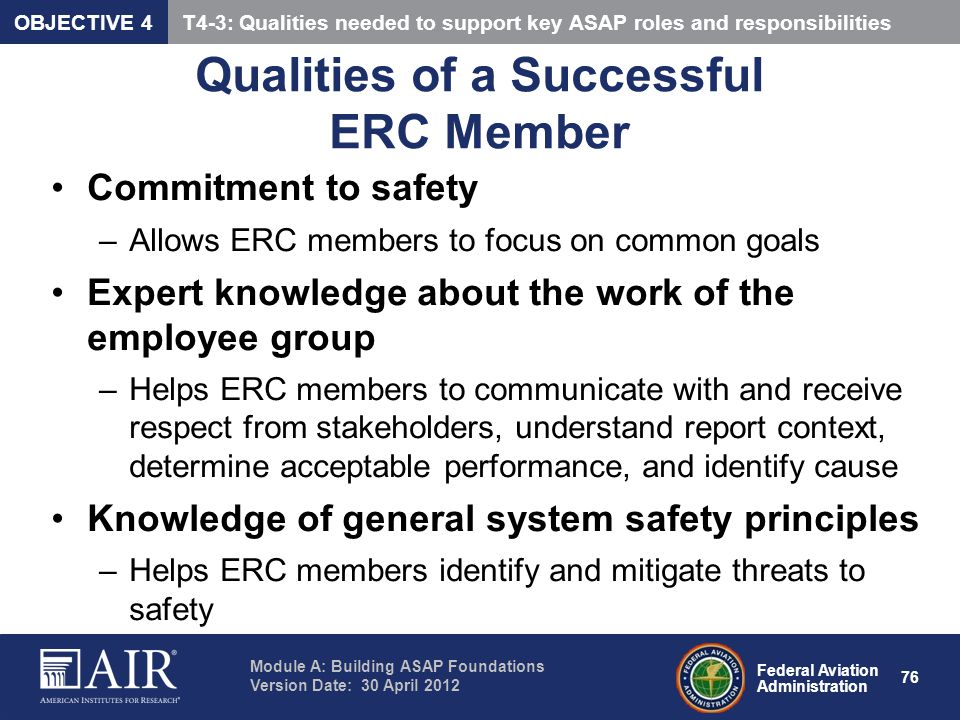Federal Aviation Administration Module A: Building ASAP Foundations Version Date: 30 April 2012 76 Qualities of a Successful ERC Member Commitment to