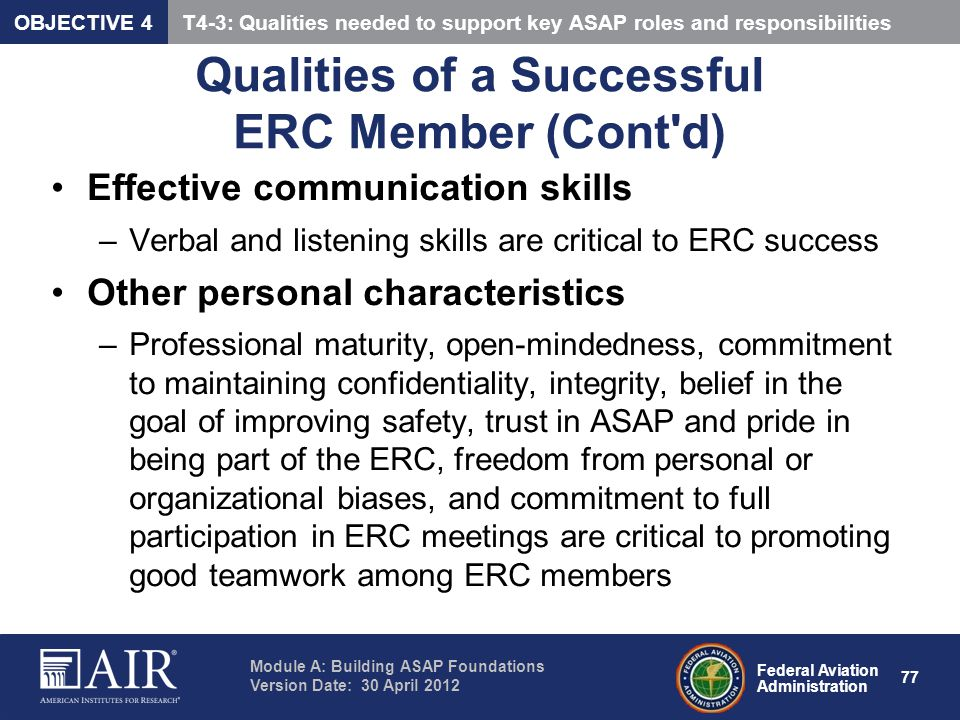 Federal Aviation Administration Module A: Building ASAP Foundations Version Date: 30 April 2012 77 Qualities of a Successful ERC Member (Cont'd) Effec