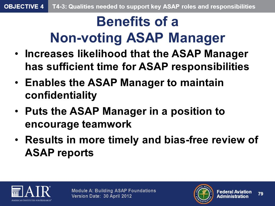 Federal Aviation Administration Module A: Building ASAP Foundations Version Date: 30 April 2012 79 Benefits of a Non-voting ASAP Manager Increases lik