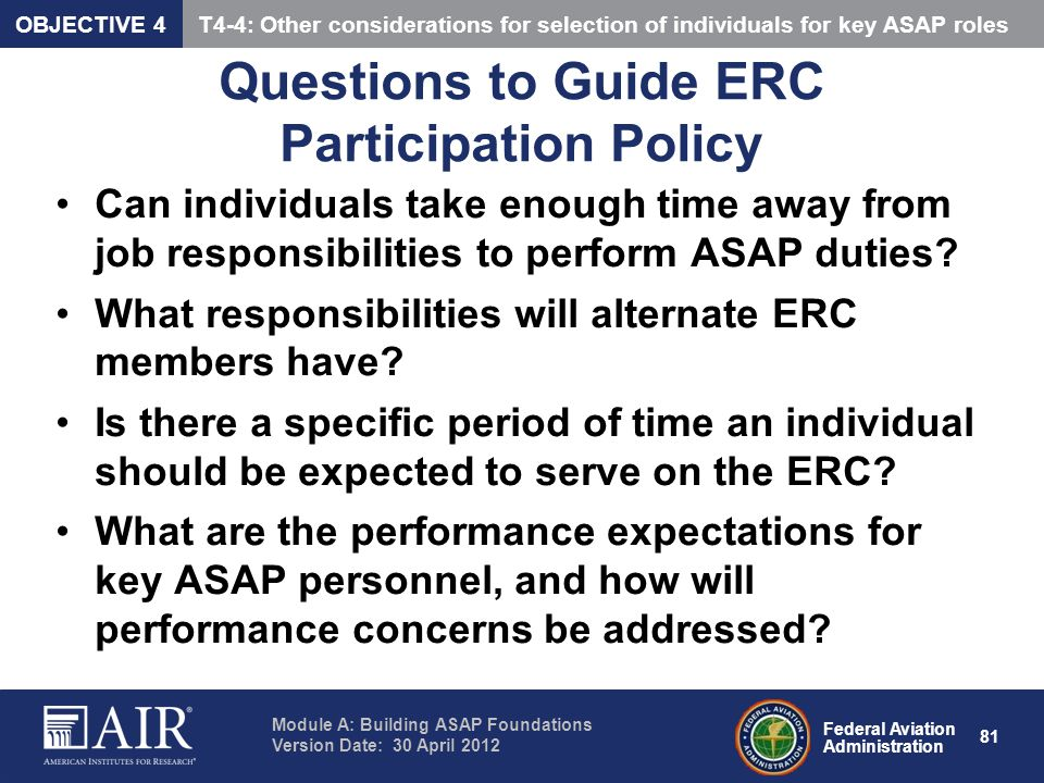 Federal Aviation Administration Module A: Building ASAP Foundations Version Date: 30 April 2012 81 Questions to Guide ERC Participation Policy Can ind