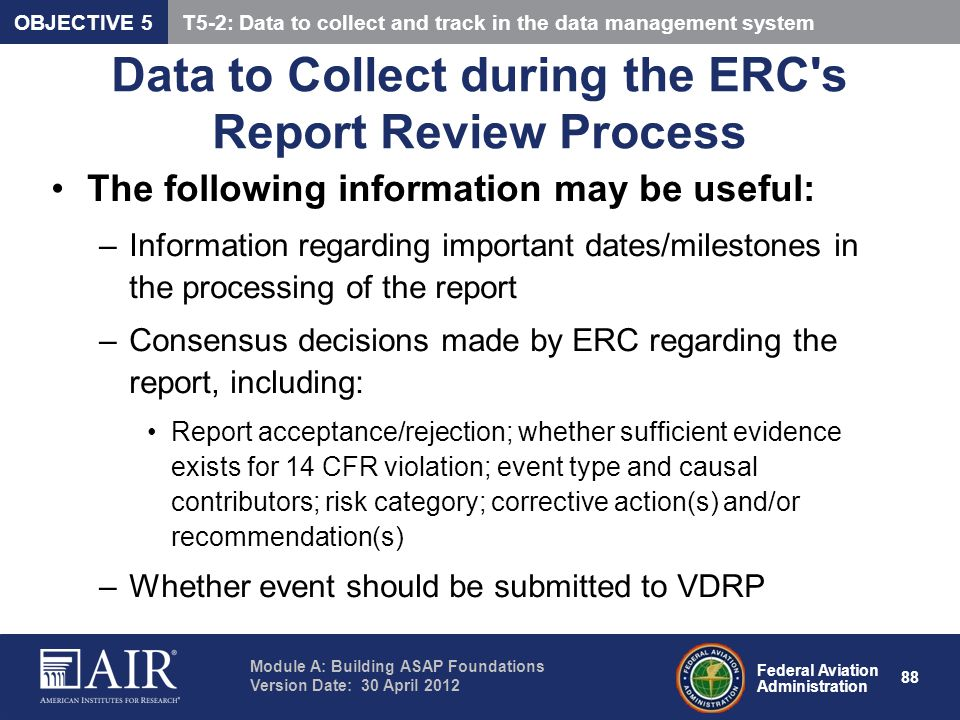 Federal Aviation Administration Module A: Building ASAP Foundations Version Date: 30 April 2012 88 Data to Collect during the ERC's Report Review Proc