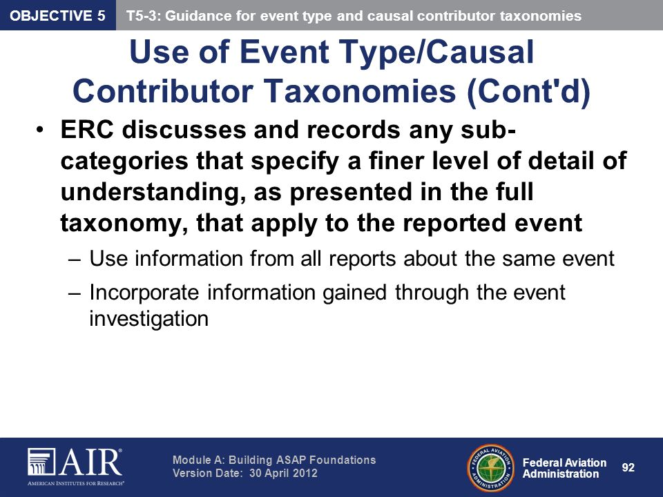 Federal Aviation Administration Module A: Building ASAP Foundations Version Date: 30 April 2012 92 Use of Event Type/Causal Contributor Taxonomies (Co