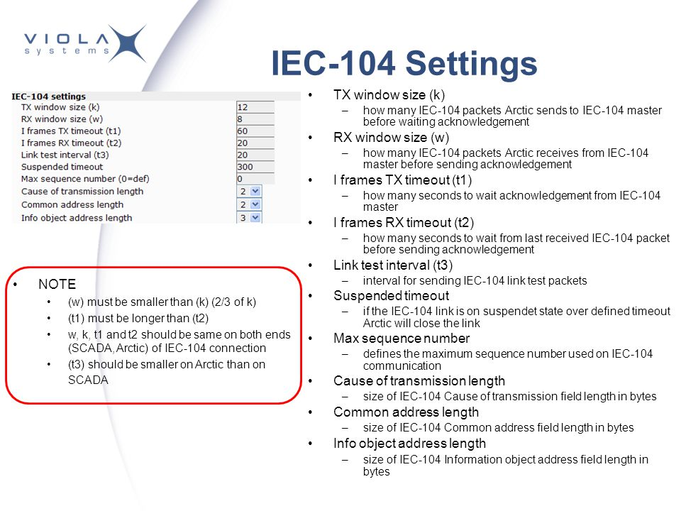 Local polling of events The Arctic IEC-104 gateway polls locally the IEC-101 device for Class 1 and Class 2 events –events are sent when they occur –no need to perform fast polling over GPRS –slow periodic link test frames can be used Local IEC-101 polls Send when events