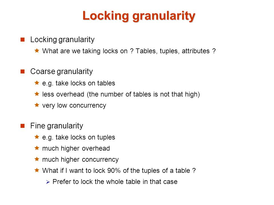 Locking granularity  What are we taking locks on .