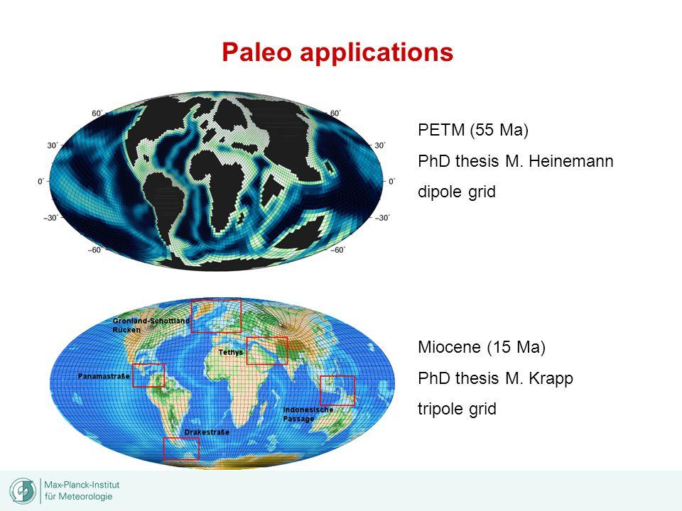 Paleo applications PETM (55 Ma) PhD thesis M. Heinemann dipole grid Miocene (15 Ma) PhD thesis M.
