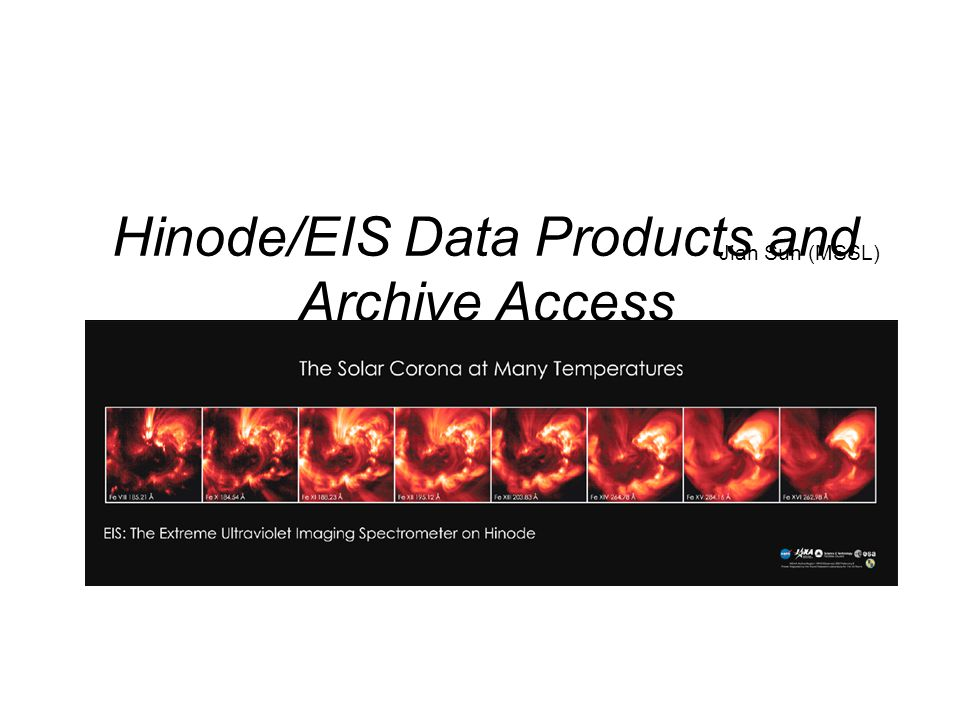 Hinode/EIS Data Products and Archive Access Jian Sun (MSSL)