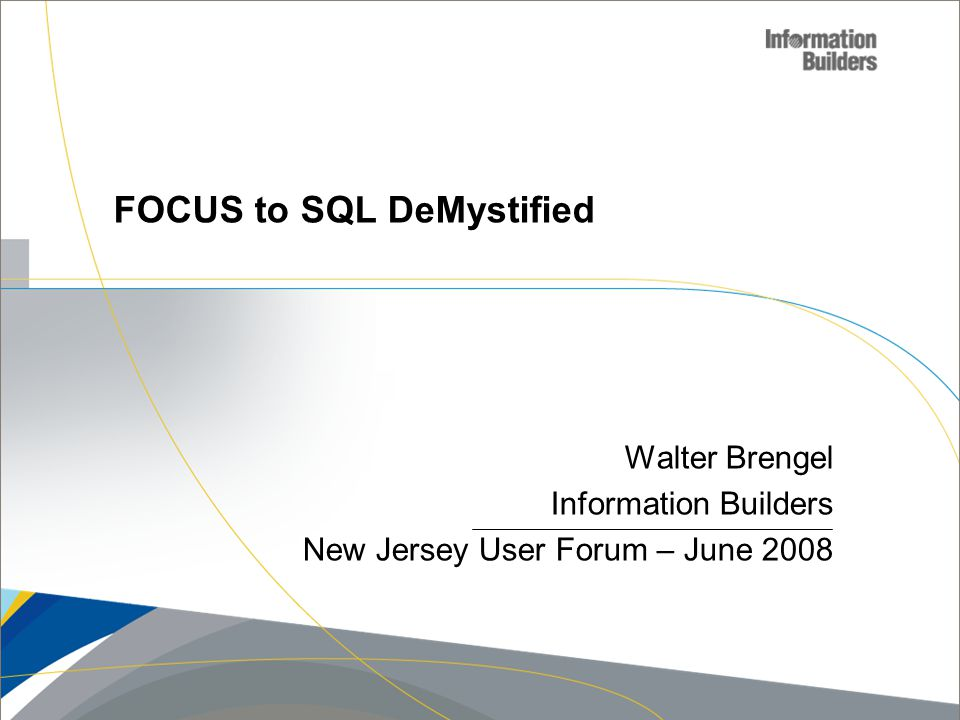 Copyright 2007, Information Builders.