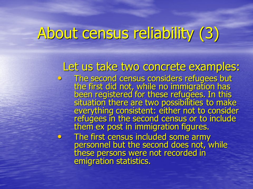 About census reliability (3) Let us take two concrete examples: The second census considers refugees but the first did not, while no immigration has been registered for these refugees.