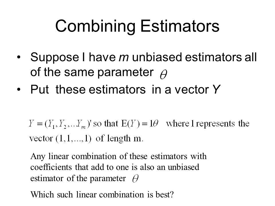 Best linear combination of estimators.
