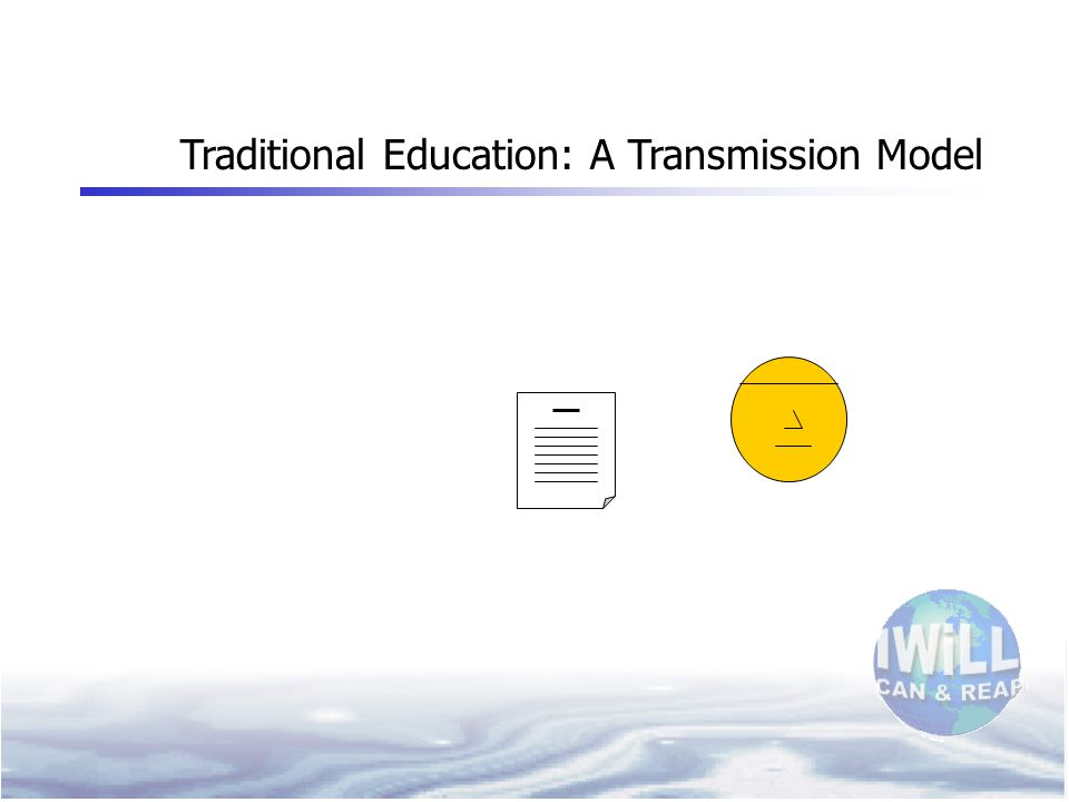 Traditional Education: A Transmission Model