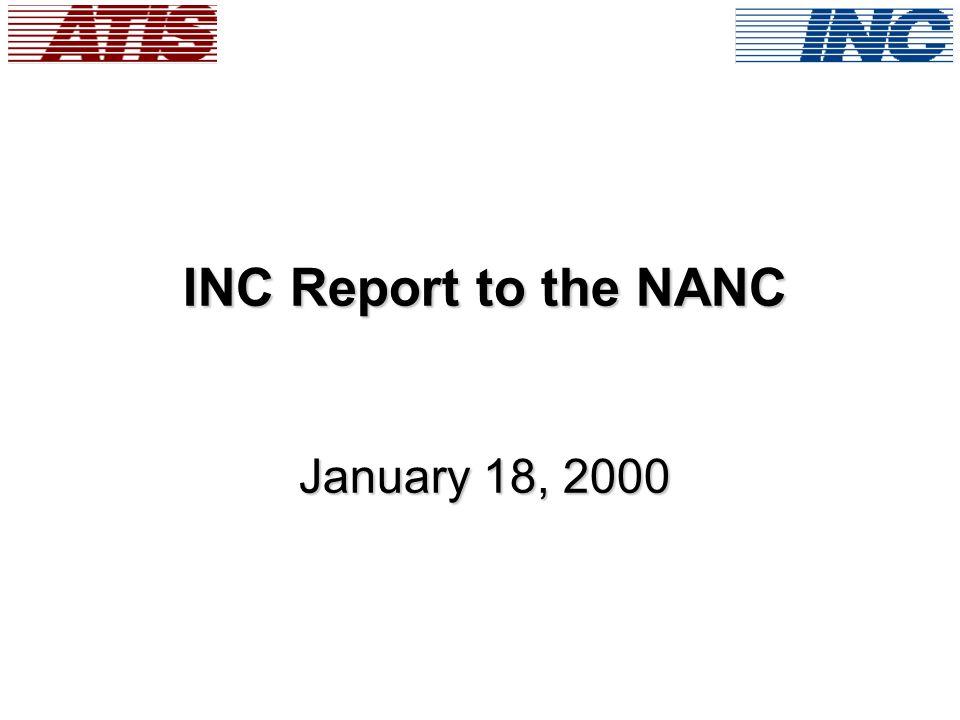 Report Overview  INC Meetings Since November 16 NANC  LNPA Workshop Update  Audit Workshop Update  NANPE Workshop Update  Request for Clarification  Upcoming INC Meetings