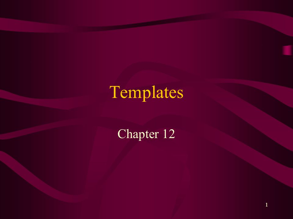 1 Templates Chapter 12