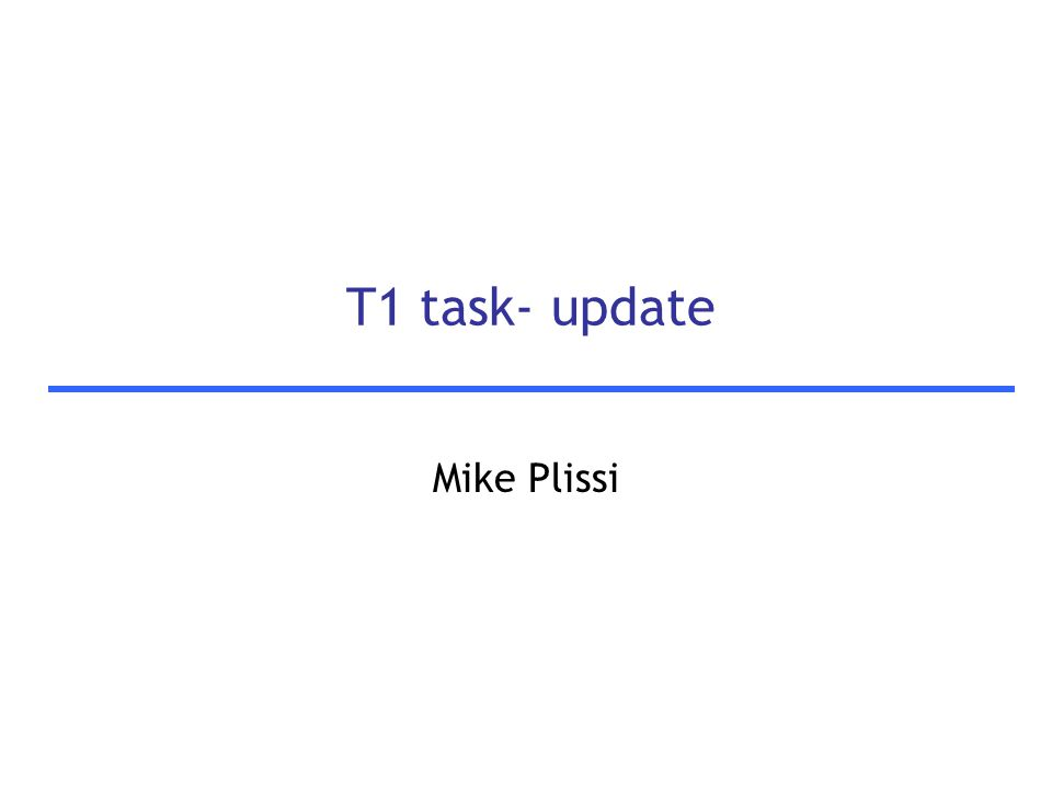 T1 task- update Mike Plissi