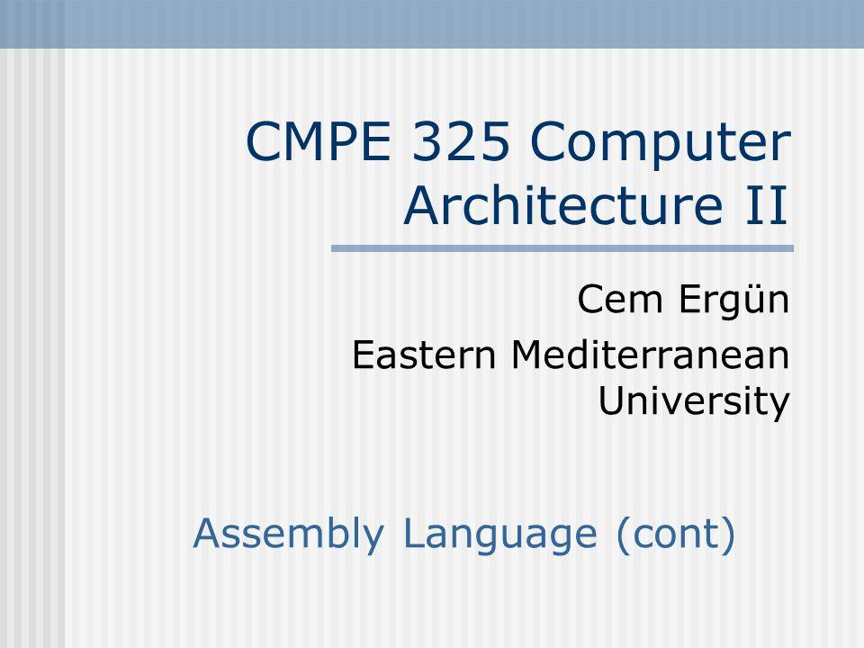 CMPE 325 CH #3Slide #12 Pseudoinstructions (cont) The pseudoinstruction load immediate (li) provides transfer of a 16-bit constant value to reg li $t0, imm# Copy 16bit imm.