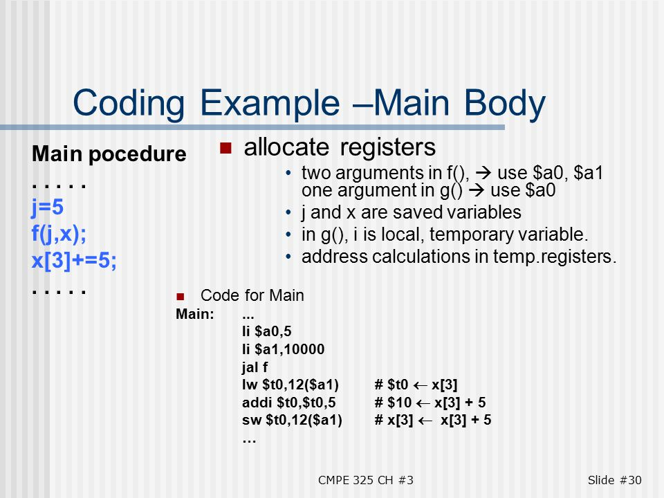 CMPE 325 CH #3Slide #30 Coding Example –Main Body Code for Main Main:...