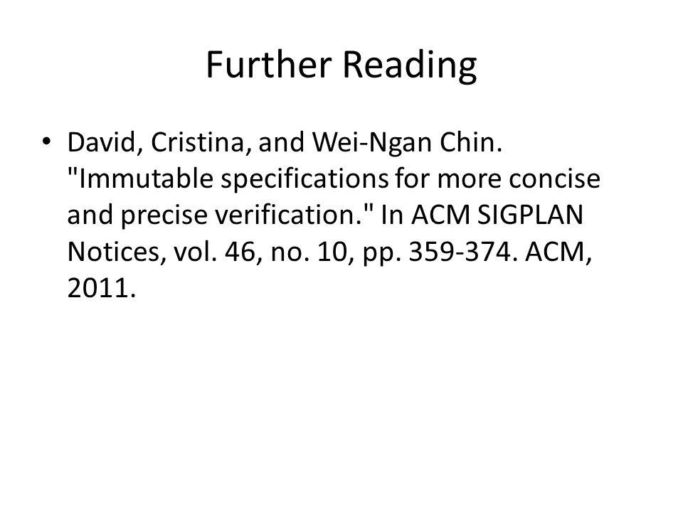 Further Reading David, Cristina, and Wei-Ngan Chin.