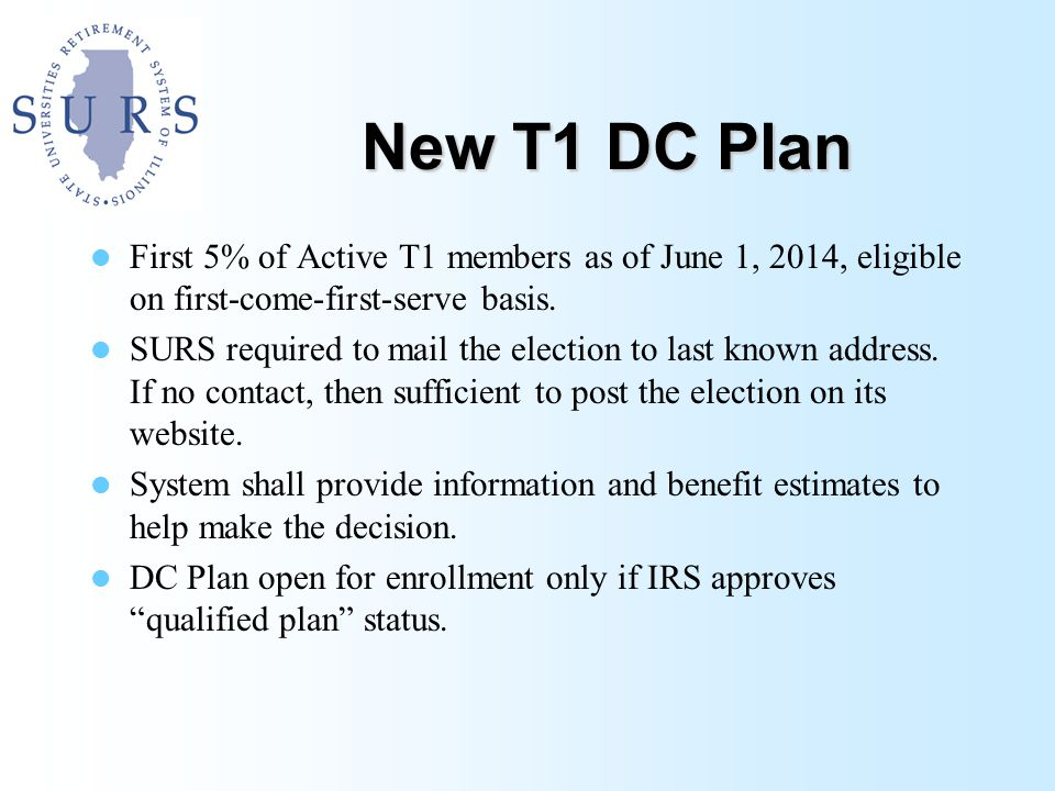New T1 DC Plan First 5% of Active T1 members as of June 1, 2014, eligible on first-come-first-serve basis.