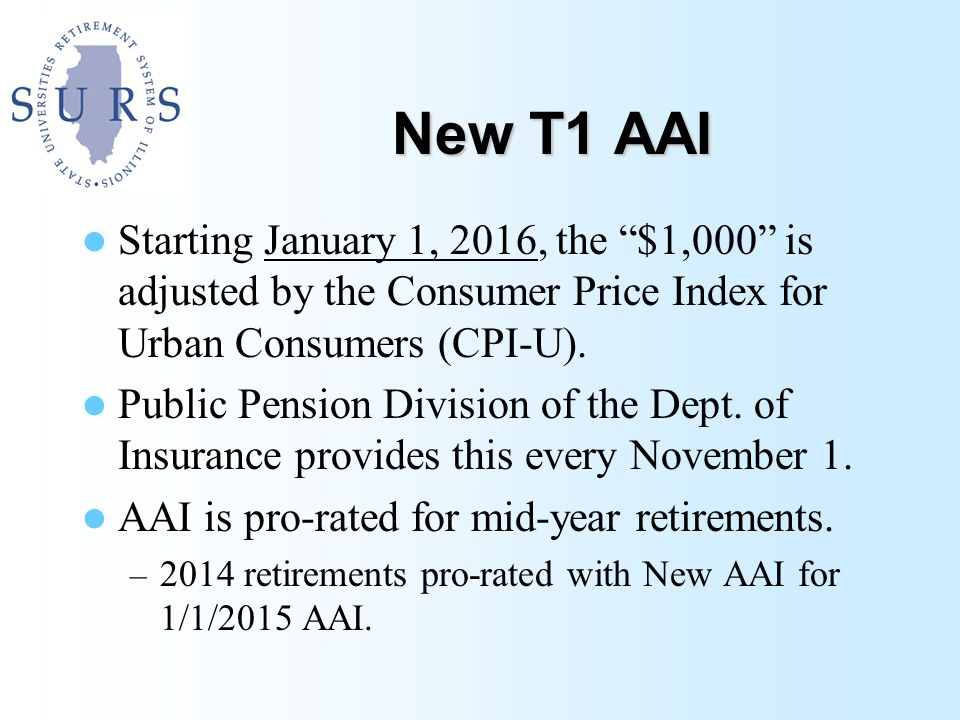 T1 AAI Skipping AAI skipping applies to T1 members who are retired on or after July 1, 2014.