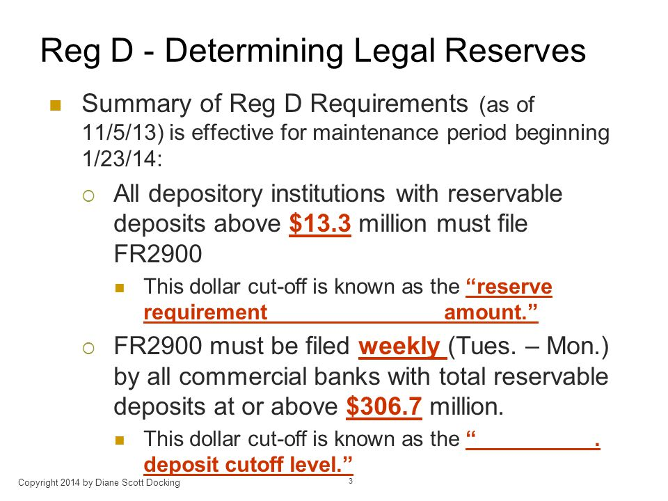 Reg D - Determining Legal Reserves (cont.) Summary of Reg D Requirements (cont.):  The 2-Week Reserve.