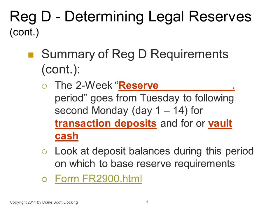 Reg D - Determining Legal Reserves (cont.) Summary of Reg D Requirements (cont.):  The 2-Week Reserve.