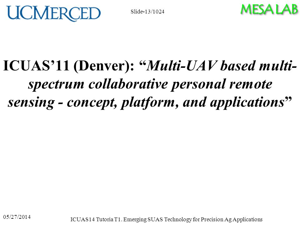 MESA LAB ICUAS'11 (Denver): Multi-UAV based multi- spectrum collaborative personal remote sensing - concept, platform, and applications 05/27/2014 ICUAS14 Tutoria T1.