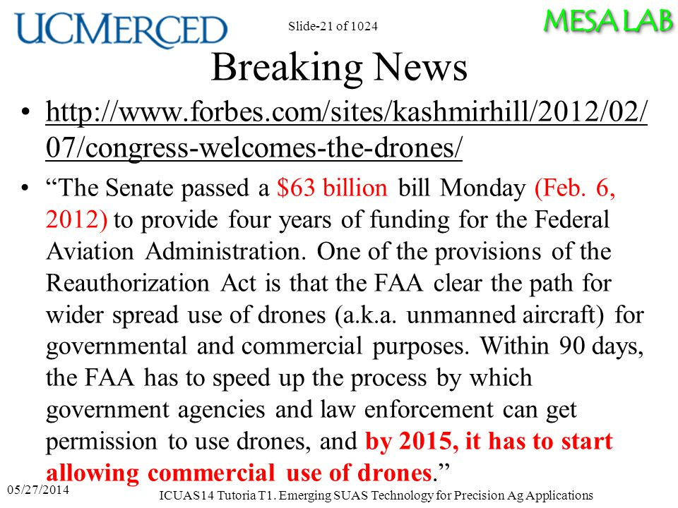 MESA LAB Breaking News http://www.forbes.com/sites/kashmirhill/2012/02/ 07/congress-welcomes-the-drones/ The Senate passed a $63 billion bill Monday (Feb.