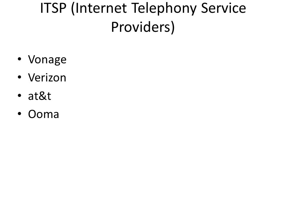 ITSP (Internet Telephony Service Providers) Vonage Verizon at&t Ooma
