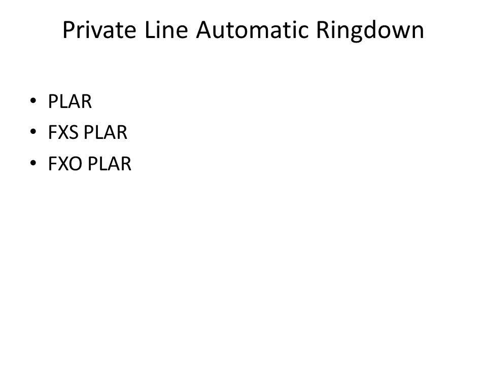 Private Line Automatic Ringdown PLAR FXS PLAR FXO PLAR