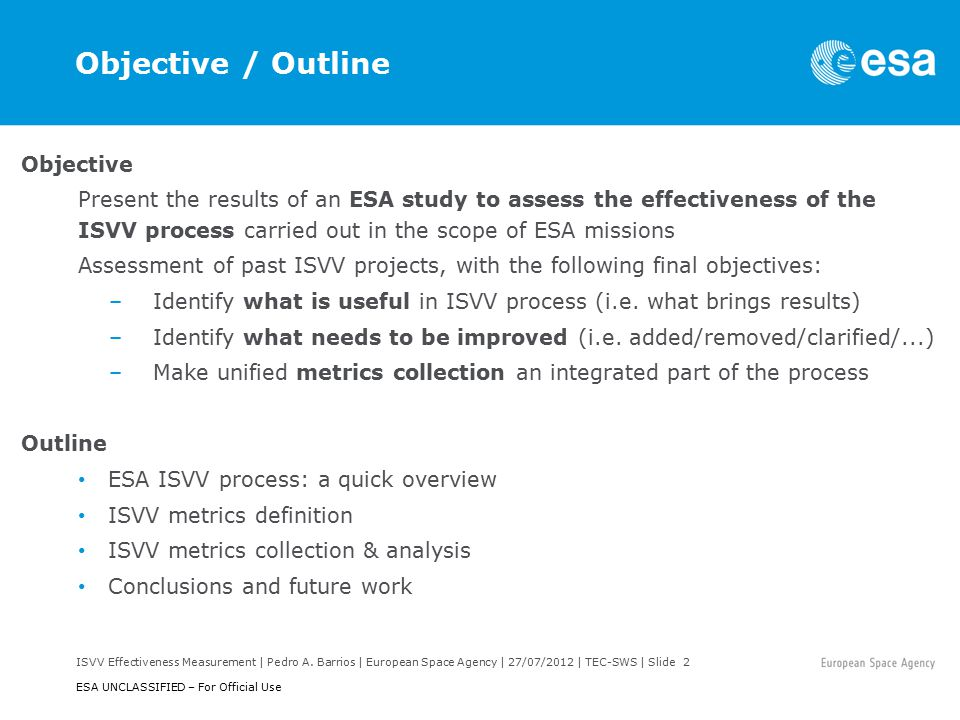 ISVV Effectiveness Measurement | Pedro A. Barrios | European Space Agency | 27/07/2012 | TEC-SWS | Slide 2 ESA UNCLASSIFIED – For Official Use Objecti