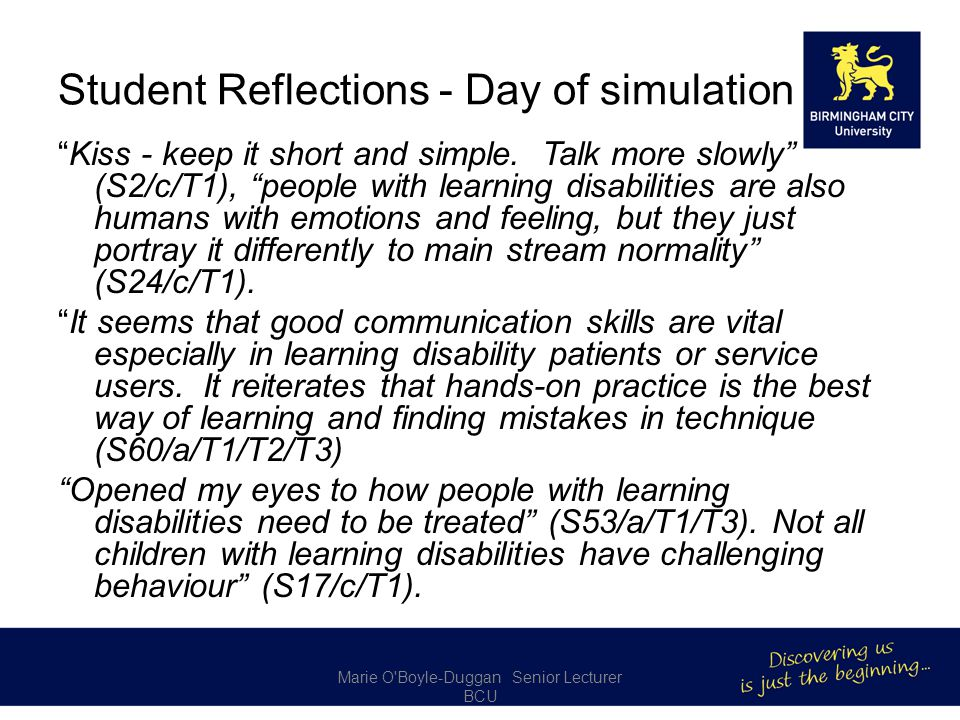 Student Reflections - Day of simulation Kiss - keep it short and simple.