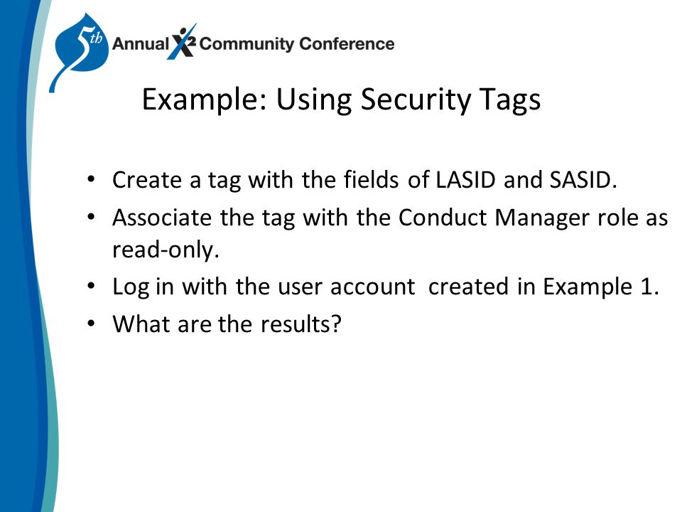 Example: Using Security Tags Create a tag with the fields of LASID and SASID.
