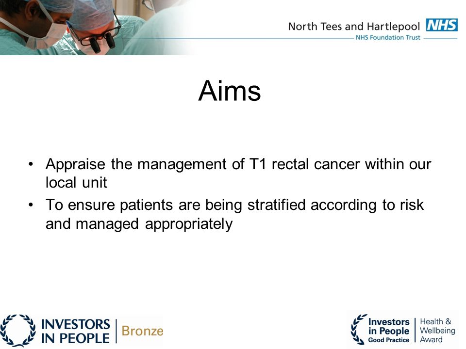 Aims Appraise the management of T1 rectal cancer within our local unit To ensure patients are being stratified according to risk and managed appropriately