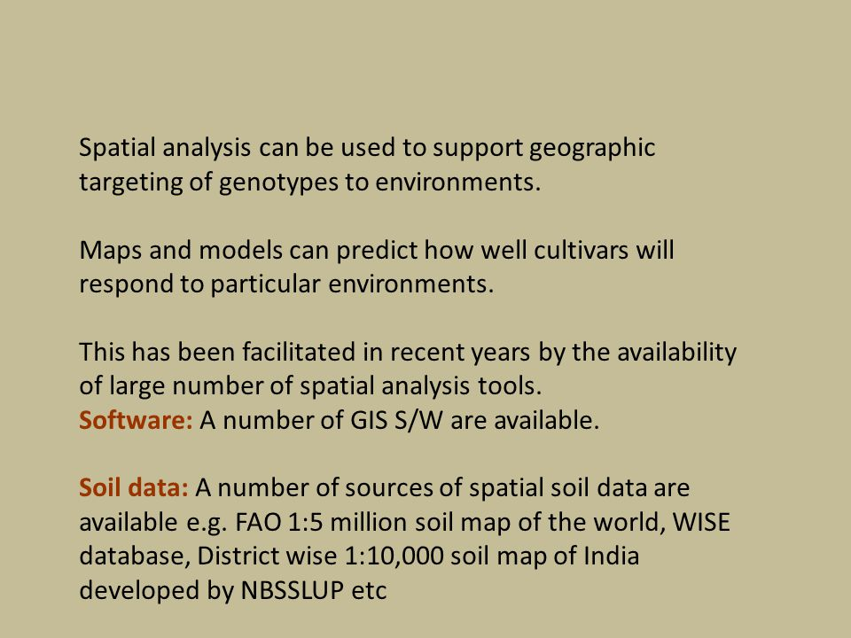 Spatial analysis can be used to support geographic targeting of genotypes to environments.