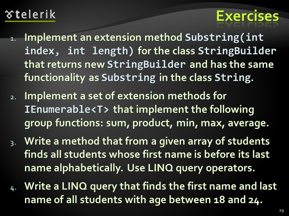1. Implement an extension method Substring(int index, int length) for the class StringBuilder that returns new StringBuilder and has the same function