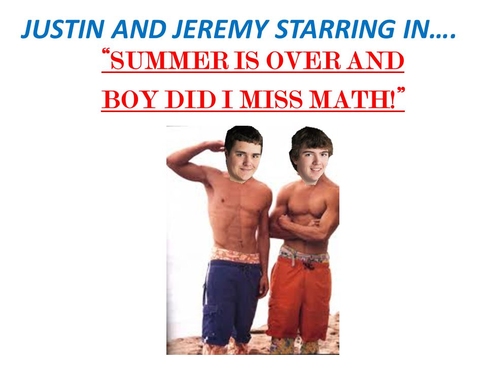 WOW, J.K., SUMMER WAS GREAT AND ALL, BUT, BOY DID I MISS MATH. I KNOW WHAT YOU MEAN, J.M., ALL THOSE CRAZY SUMMER BEACH PARTIES JUST WEREN'T AS FUN AS A GOOD OLE' EQUATION WHAT CAN WE DO?? HEY, MAYBE COOL JANICE HAS AN IDEA!