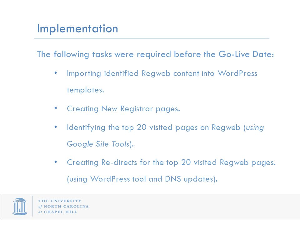 The following tasks were required before the Go-Live Date: Importing identified Regweb content into WordPress templates.