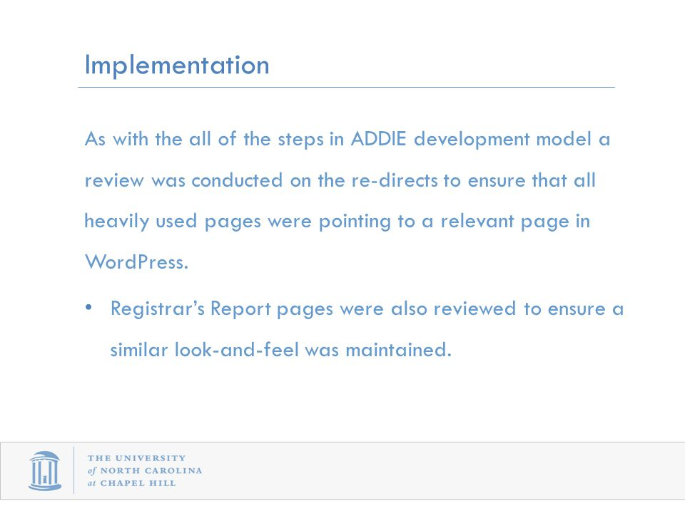 As with the all of the steps in ADDIE development model a review was conducted on the re-directs to ensure that all heavily used pages were pointing to a relevant page in WordPress.