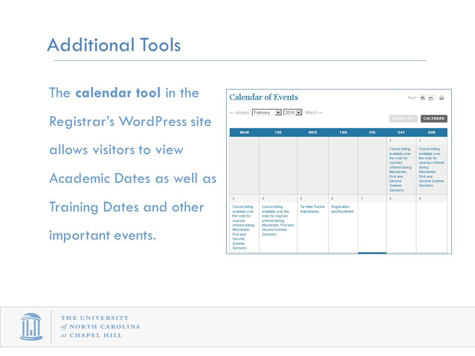The calendar tool in the Registrar's WordPress site allows visitors to view Academic Dates as well as Training Dates and other important events.