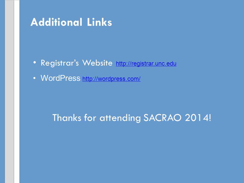 Additional Links Registrar's Website http://registrar.unc.edu http://registrar.unc.edu WordPress http://wordpress.com/http://wordpress.com/ Thanks for