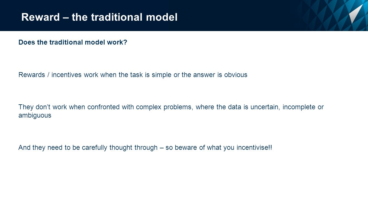 Reward – the traditional model Does the traditional model work.