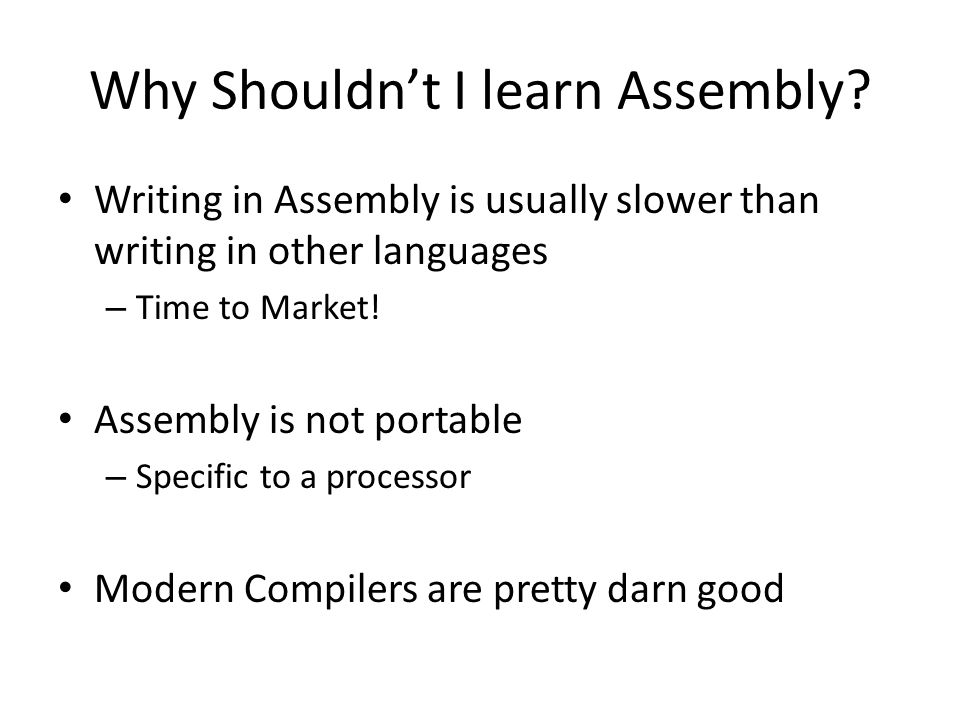 Why Shouldn't I learn Assembly.