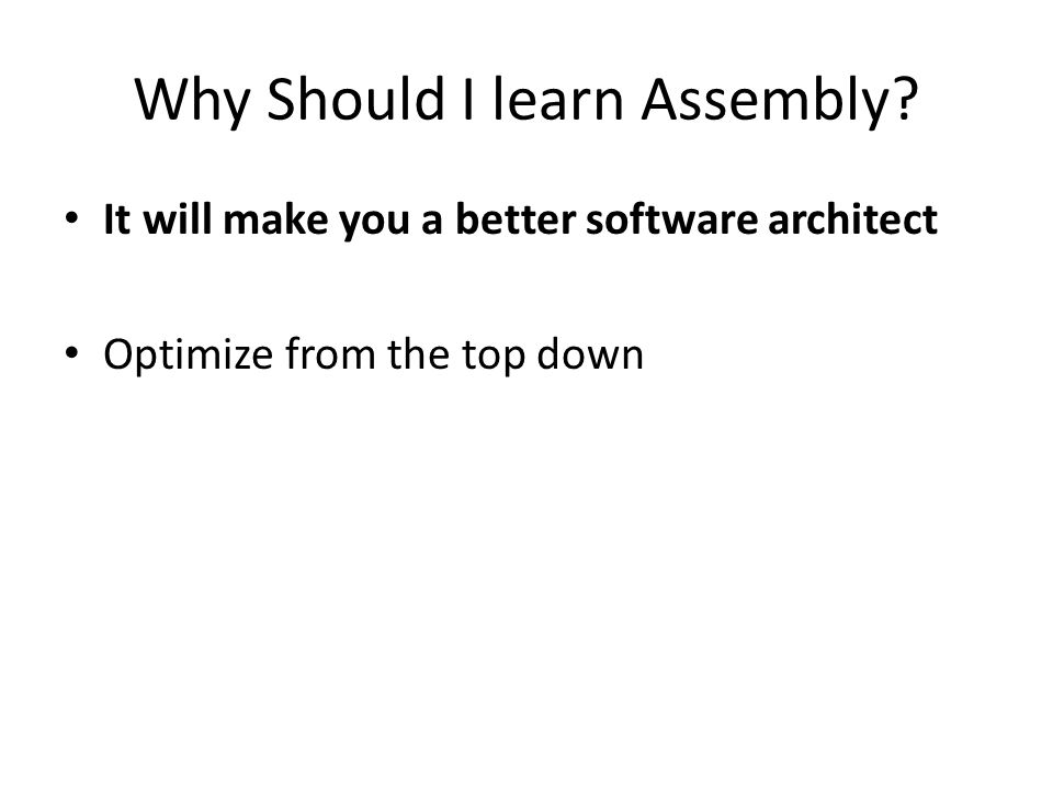 Why Should I learn Assembly.