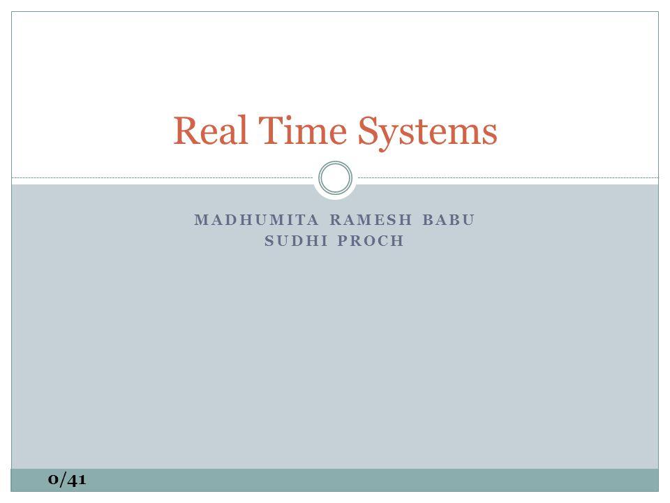 MADHUMITA RAMESH BABU SUDHI PROCH Real Time Systems 0/41