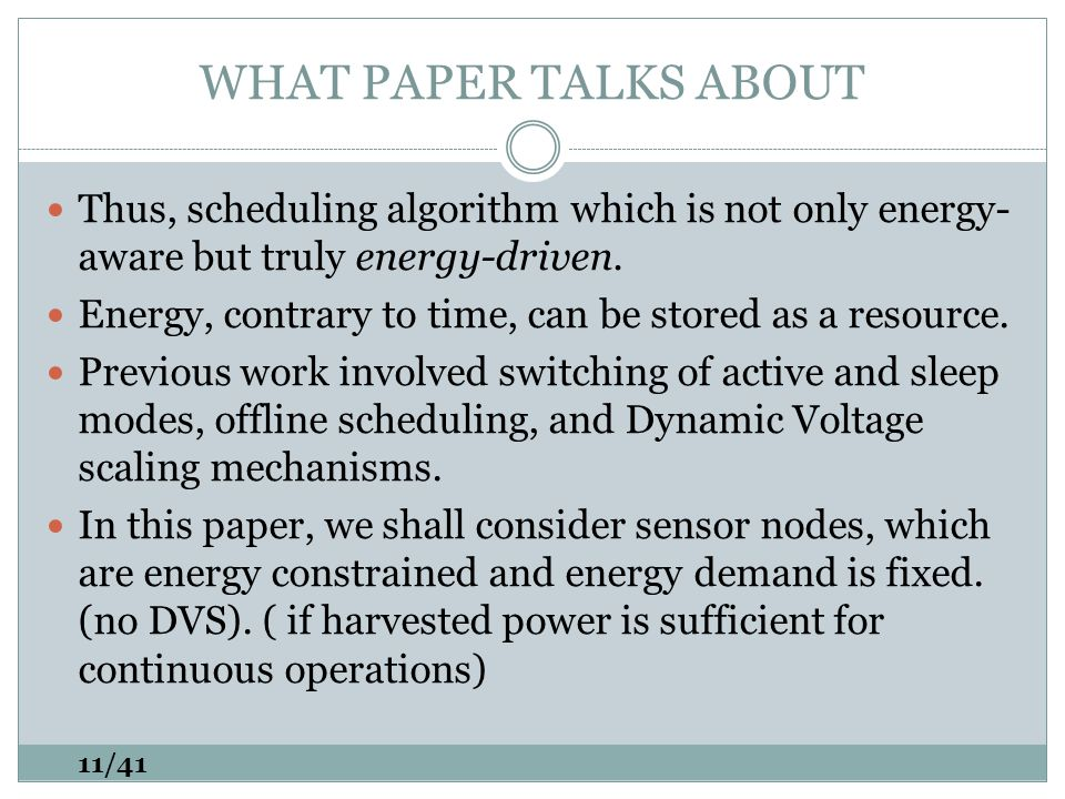 WHAT PAPER TALKS ABOUT Thus, scheduling algorithm which is not only energy- aware but truly energy-driven.