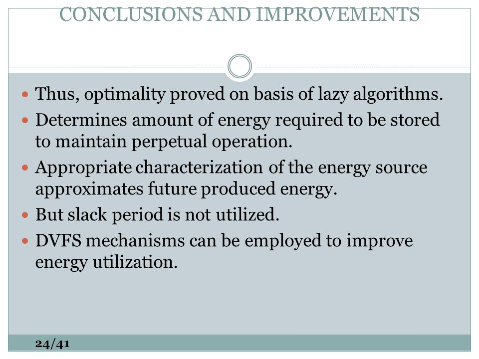 CONCLUSIONS AND IMPROVEMENTS Thus, optimality proved on basis of lazy algorithms.