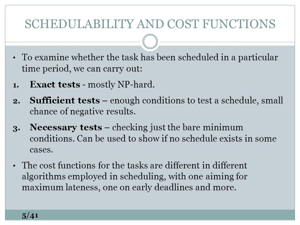 EDF- DEFINITION Theorem [Horn74]: Given a set of n independent tasks with arbitrary arrival times, any algorithm that at any instant executes the task with the earliest absolute deadline among all the ready tasks is optimal with respect to minimizing the maximum lateness.