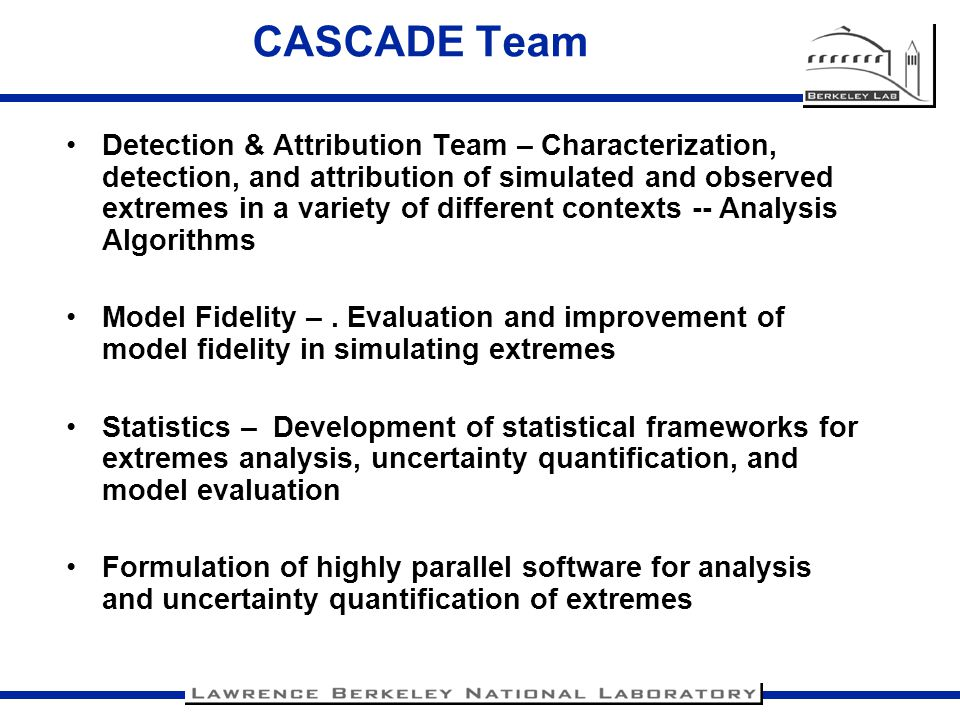 CASCADE Team Detection & Attribution Team – Characterization, detection, and attribution of simulated and observed extremes in a variety of different