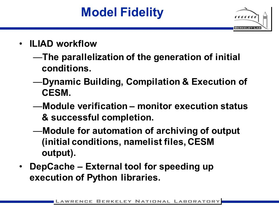 ILIAD workflow —The parallelization of the generation of initial conditions. —Dynamic Building, Compilation & Execution of CESM. —Module verification
