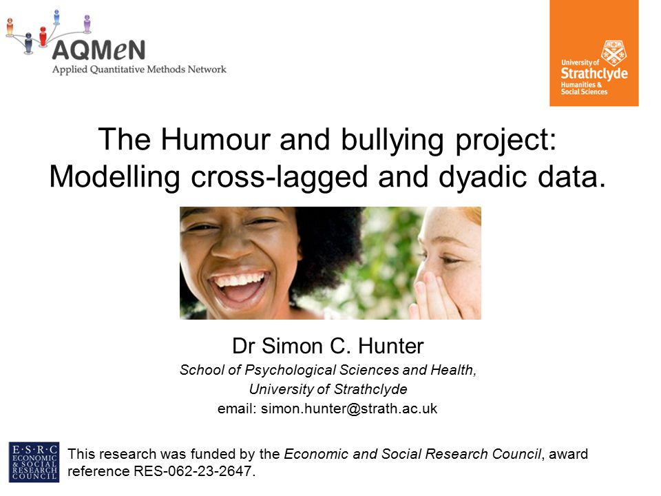 The Humour and bullying project: Modelling cross-lagged and dyadic data.